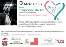 """""""Dipende da Te"""" Campagna di Prevenzione Oncologica Il Protagonista dello Spot è Gaetano la Mantia, Tersicoreo Danzatore del Teatro Massimo di Palermo"""